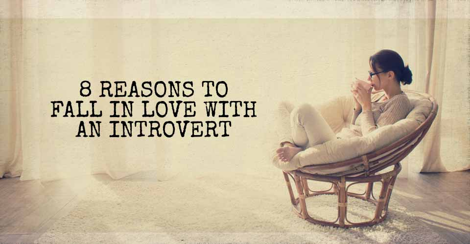 8 Reasons to Fall in Love With an Introvert
