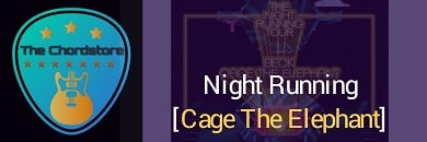 NIGHT RUNNING Guitar Chords ACCURATE | Cage The Elephant & Beck