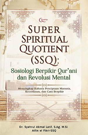 Super Spiritual Quotient (SSQ) - Sosiologi Qur'ani & Revolusi Mental
