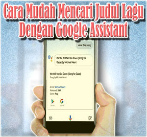 Cara Mudah Mencari Judul Lagu Dengan Google Assistant
