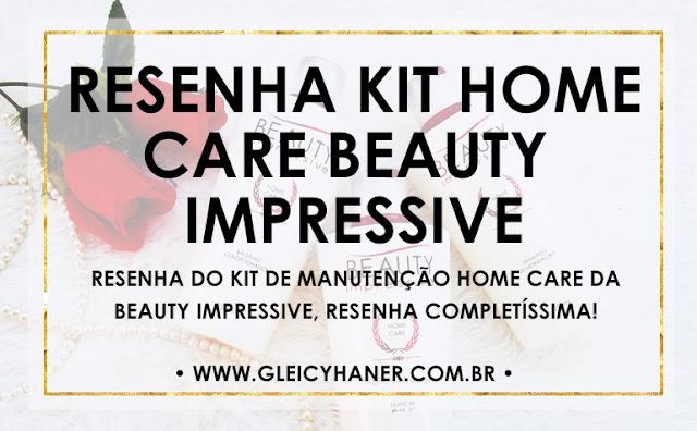 kit manutenção home care beauty impressive