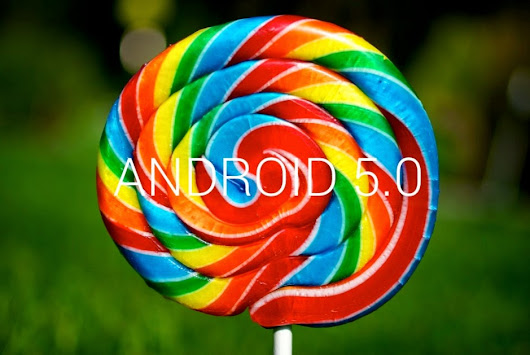 Android 5.0 Lollipop - The Sweetest Android yet