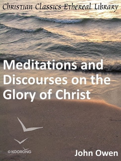 John Owen-Meditations And Discourses On The Glory Of Christ-