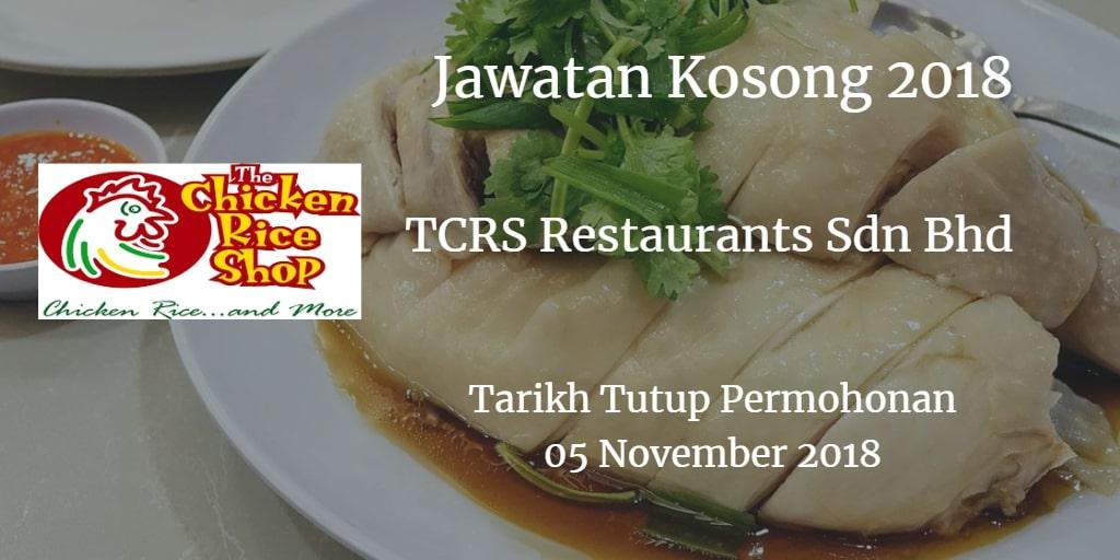 Jawatan Kosong TCRS Restaurants Sdn Bhd 05 November 2018