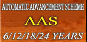 BRIEF NOTES ON AUTOMATIC ADVANCEMENT SCHEME (AAS )