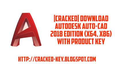 [CRACKED] Direct Download Autodesk AutoCAD 2018 Edition With Product Keygen