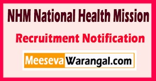 NHM National Health Mission Recruitment Notification 2017 Last Date 20-05-2017