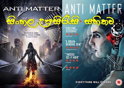 Anti Matter (2016) Sinhala Sub