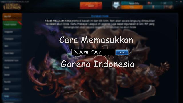 Cara Memasukkan Redeem Code LoL Garena Indonesia