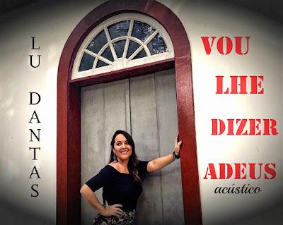Lu Dantas lança novo single 'Vou Lhe Dizer Adeus' nas plataformas digitais