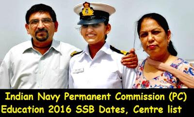 Indian Navy Permanent Commission (PC) Education 2016 SSB Dates & Centre Allotment