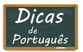 DE OLHO NA LÍNGUA- Dicas de português do Professor Antonio da Costa de Sobral-CE- Material de domingo, 8/10/2017