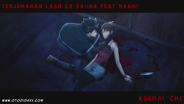 Terjemahan Lagu Ending God Eater Go Shiina feat Naomi Kouhai Chi