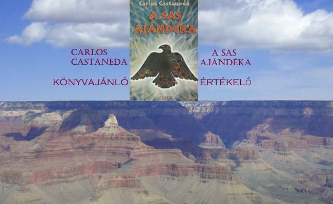 Carlos Castaneda – A sas ajándéka könyvajánló, értékelő