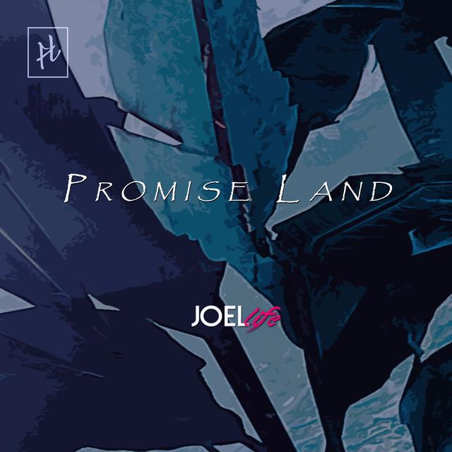 Nuevo lanzamiento de Joel Life - Promise Land EP