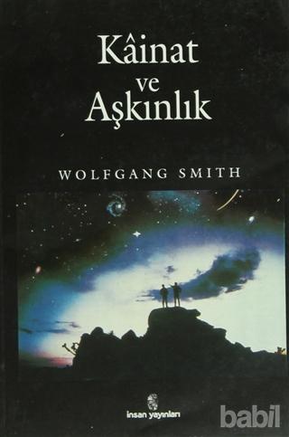 Wolfgang Smith - Kainat ve Aşkınlık