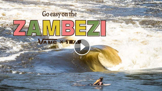 Go Easy On The Zambezi River Surfing In Africa With Harry Bryant Mikey Feb and Dylan Graves