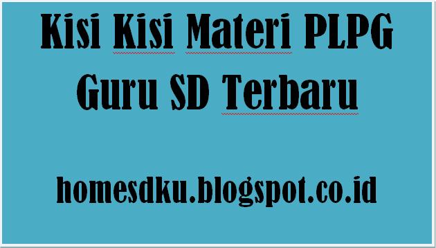 Kisi Kisi Materi PLPG Guru SD Terbaru