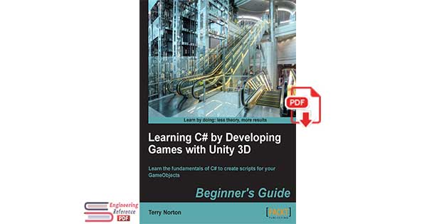 Learning C# by Developing Games with Unity 3D Learn the fundamentals of C# to create scripts for your GameObjects by