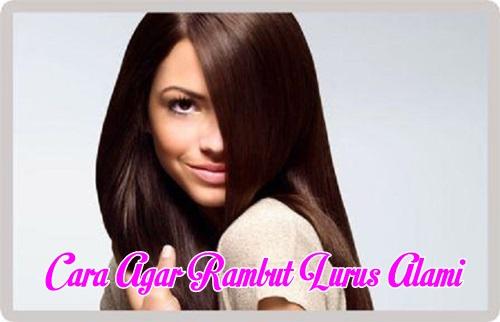 cara agar rambut lurus alami