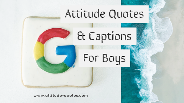 Attitude Quotes For Boys | Attitude Captions For Boys