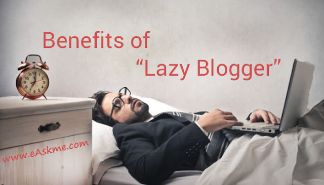 Benefits of Being a Lazy Blogger: eAskme