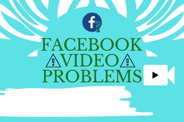Facebook Video Problems
