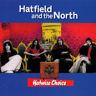 Hatfield and the North - 2005 - Hatwise Choice