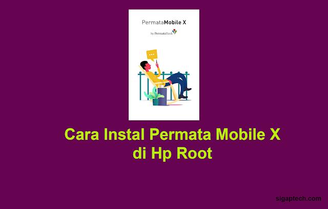 Cara Instal Permata Mobile X di Hp Root