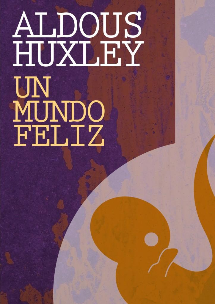 RESUMEN UN MUNDO FELIZ - Aldous Huxley