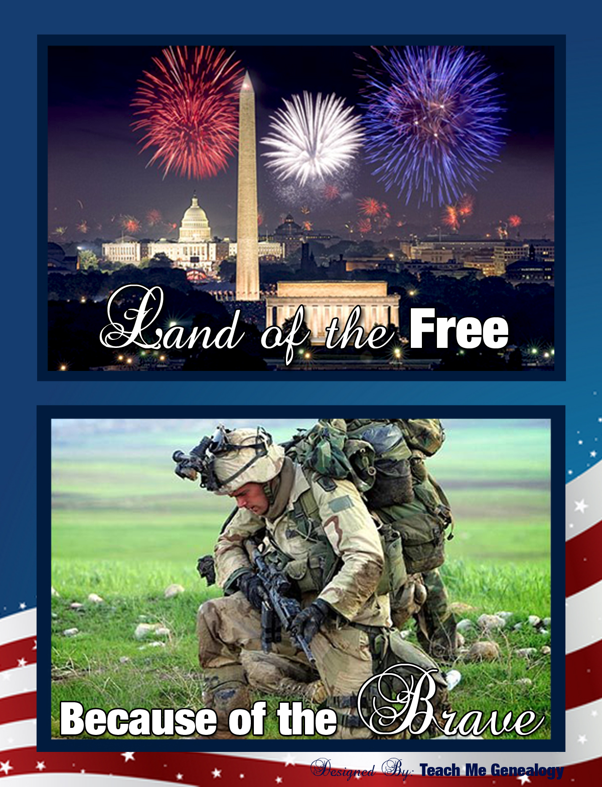 Land of the FREE because of the BRAVE! ~ Teach Me Genealogy