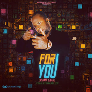 MUSIC: Enigma Large - For You
