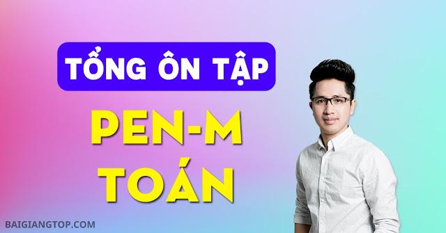 PEN-M TOÁN Ôn luyện chọn lọc cho kì thi THPT QG 2019 - Thầy Nguyễn Thanh Tùng