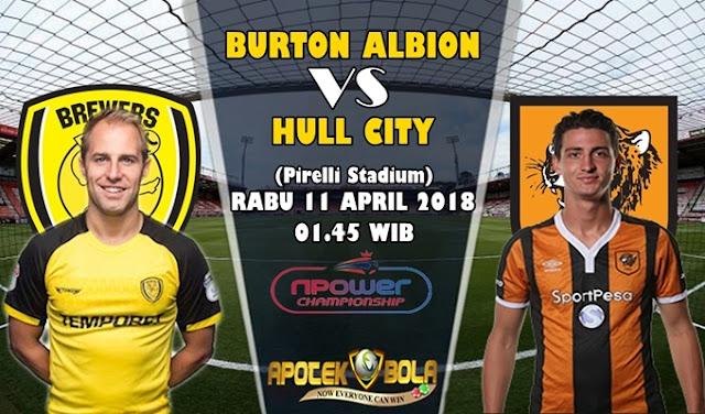 Prediksi Burton Albion vs Hull City 11 April 2018