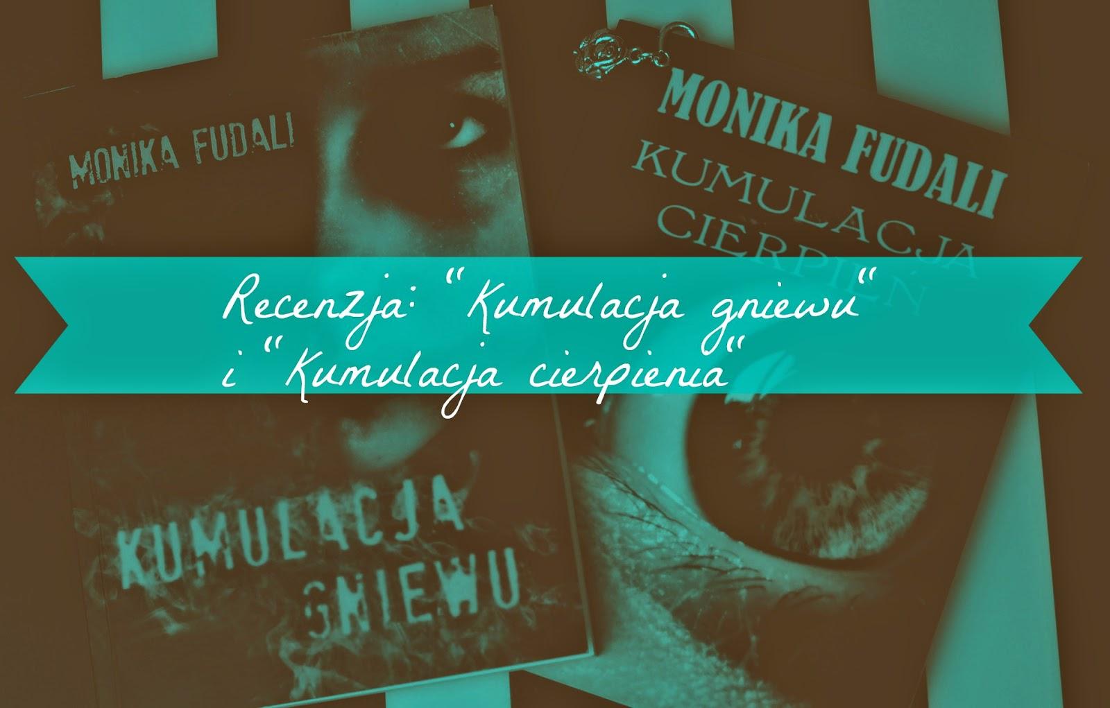 7340be50 a n t y m a t e r i a: Recenzja książek Moniki Fudali: Kumulacja ...