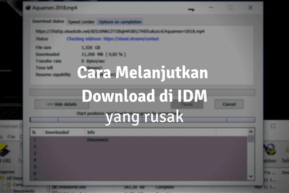 Cara Melanjutkan Download di IDM yang Error, Rusak, Expired, dan Terputus