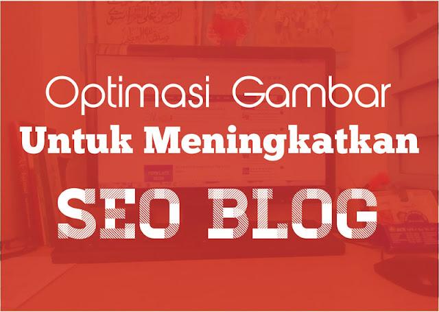 Optimasi gambar blog untuk meningkatkan SEO
