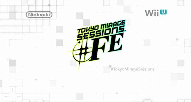 Tokyo Mirage Sessions #FE Sharp Fire Emblem X Shin Megami Tensei logo Genei Ibun Roku real title