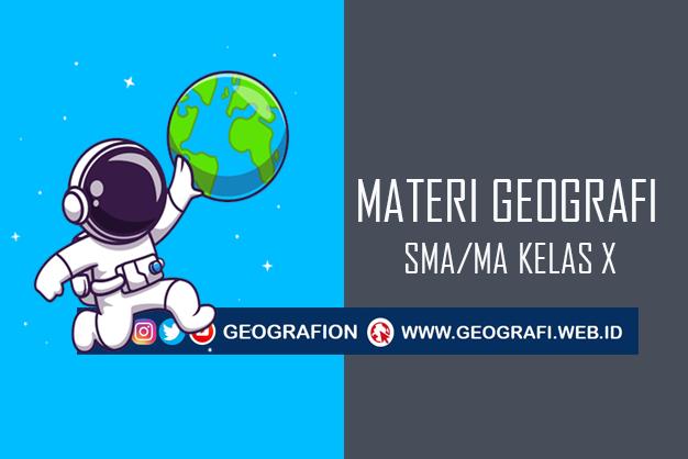 Kumpulan Materi PJJ Pelajaran Geografi SMA Kelas X