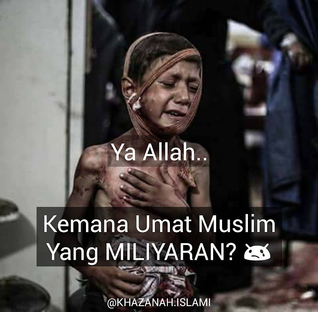 Ya Allah.. Kemana Umat Muslim yang Jumblahnya Miliaran ? (sahabat luangkan waktu 1 menit saja untuk membaca ini)