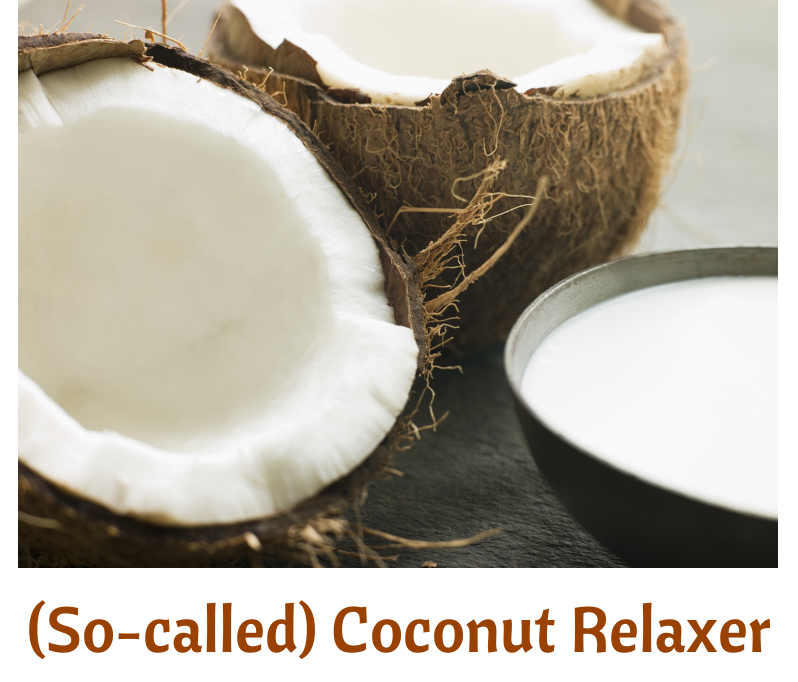 (So-called) Coconut Relaxer