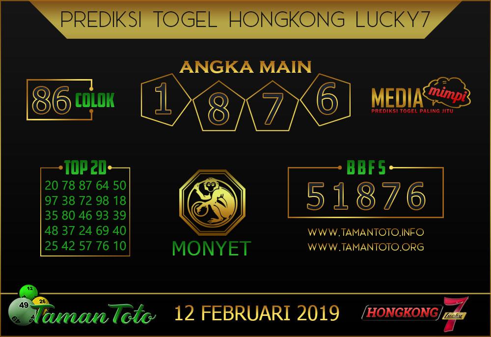 Prediksi Togel HONGKONG LUCKY7 TAMAN TOTO 12 FEBRUARI 2019