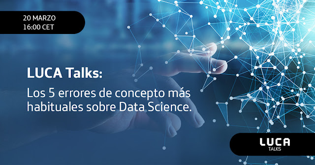 LUCA Talk: Los 5 errores de concepto más habituales sobre Data Science