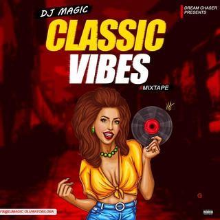 [Mixtape] DJ Magic – Classic Vibes