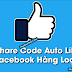 Share Code Auto Like Facebook Hàng Loạt