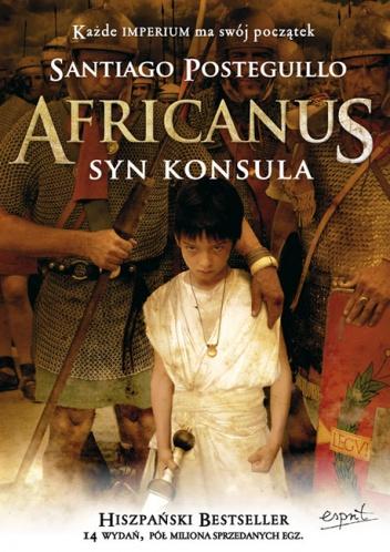 "Santiago Posteguillo - ""Africanus. Syn konsula"""