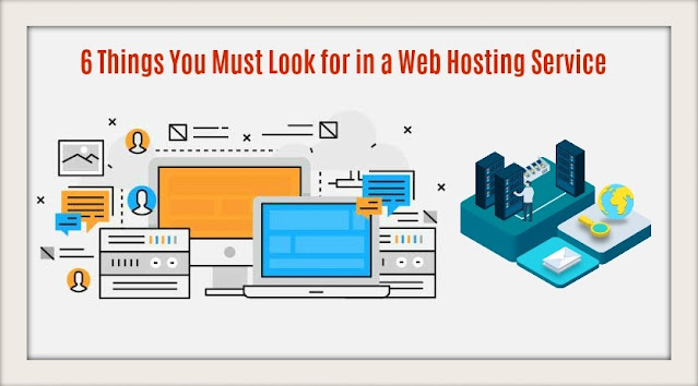 6 Things You Must Look for in a Web Hosting Service