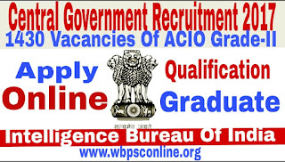 Central Government Recruitment 2017 Apply Online for ACIO II Post - image Central%2BGovernment%2BRecruitment%2B2017 on http://wbpsconline.org