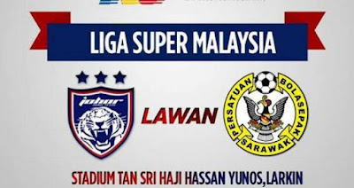 Live Streaming JDT FC vs Sarawak Liga Super 15 Julai 2017
