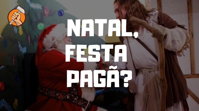 NATAL FESTA PAGÃ? #003